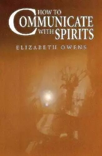 How to Communicate with Spirits by Elizabeth Owens (Paperback, 2001) New Sealed