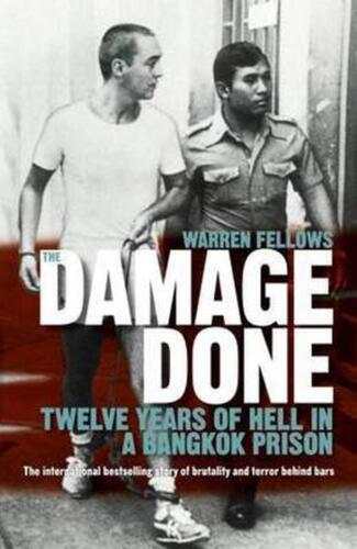 The Damage Done: Twelve Years of Hell in a Bangkok Prison by Warren Fellows Pape