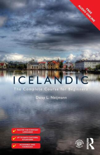 Colloquial Icelandic: The Complete Course for Beginners by Daisy Neijmann (Engli