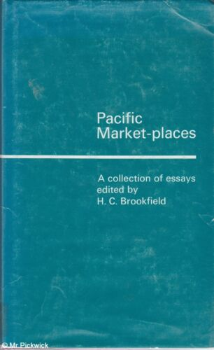 H. C Brookfield (ed) PACIFIC MARKET-PLACES A COLLECTION OF ESSAYS 1st Ed. HC Boo