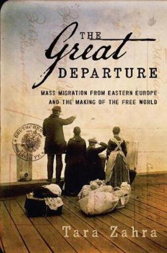 The Great Departure: Mass Migration from Eastern Europe and the Making of the Fr