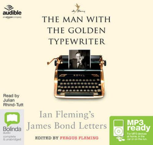 The Man with the Golden Typewriter: Ian Fleming's James Bond Letters (MP3) by Ia