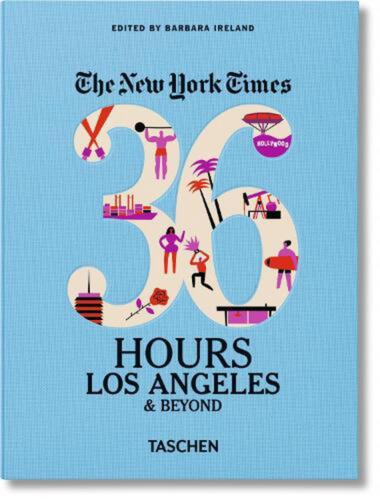 The New York Times: 36 Hours, Los Angeles & Beyond by Taschen (English) Paperbac