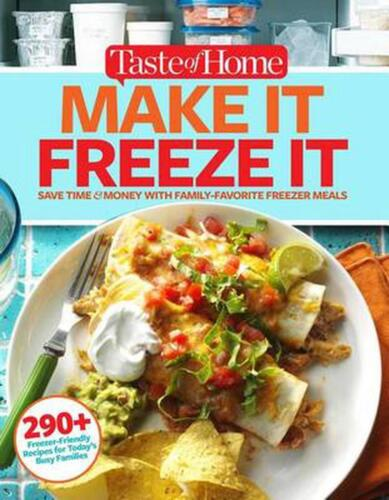 Taste of Home Make It Freeze It: 295 Make-Ahead Meals That Save Time & Money by