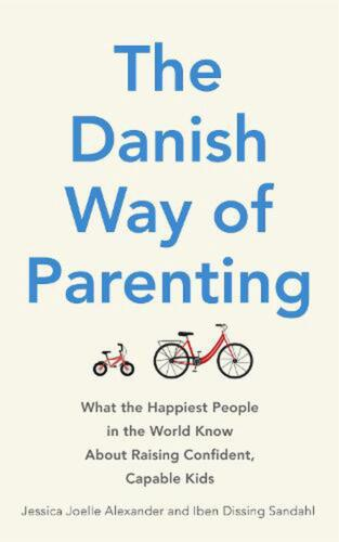 Danish Way of Parenting: What the Happiest People in the World Know About Raisin