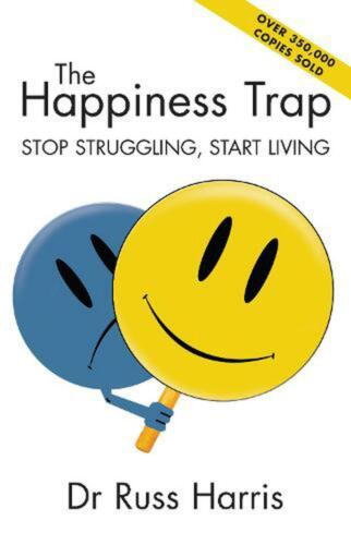 The Happiness Trap: Stop Struggling, Start Living by Russ Harris (English) Paper