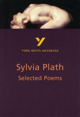 Selected Poems of Sylvia Plath: York Notes Advanced by Rebecca Warren (English)