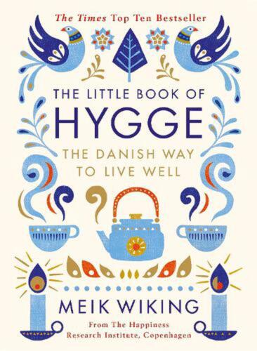 The Little Book of Hygge: The Danish Way to Live Well by Meik Wiking Hardcover B