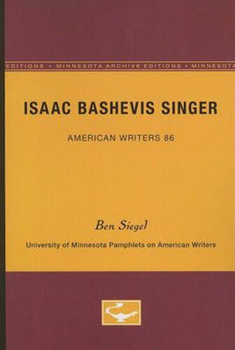 Isaac Bashevis Singer: University of Minnesota Pamphlets on American Writers by