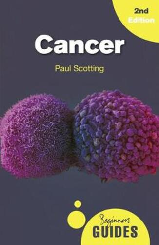 Cancer: A Beginner's Guide by Paul Scotting Paperback Book Free Shipping!