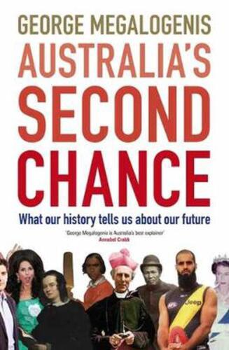 Australia's Second Chance: What our history tells us about our future by George