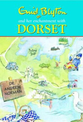 Enid Blyton and Her Enchantment With Dorset by Andrew Norman (English) Hardcover