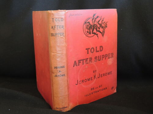 TOLD AFTER SUPPER BY JEROME K.JEROME-HARD COVER 1891-FIRST EDITION-ILLUST