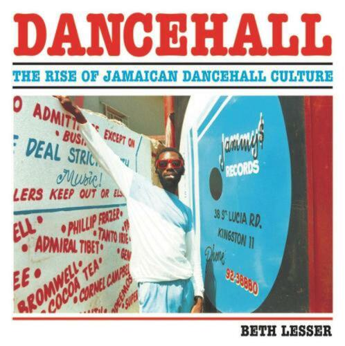 Dancehall: The Rise of Jamaican Dancehall Culture by Beth Lesser Paperback Book