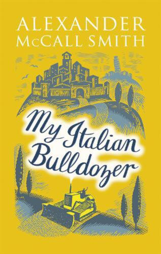 My Italian Bulldozer by Alexander Mccall Smith Paperback Book Free Shipping!