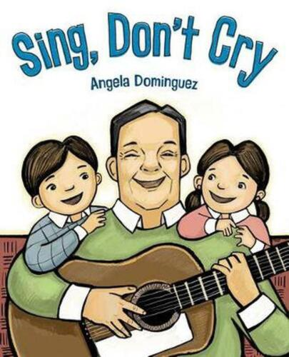 Sing, Don't Cry by Angela Dominguez Hardcover Book Free Shipping!