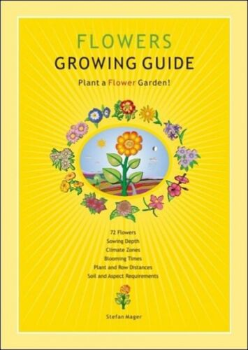 Flowers Growing Guide by Stefan Mager