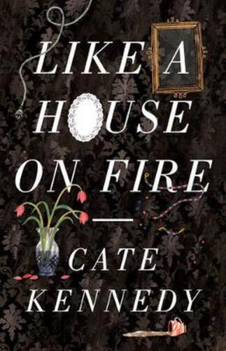 Like a House on Fire by Cate Kennedy (English) Paperback Book Free Shipping!