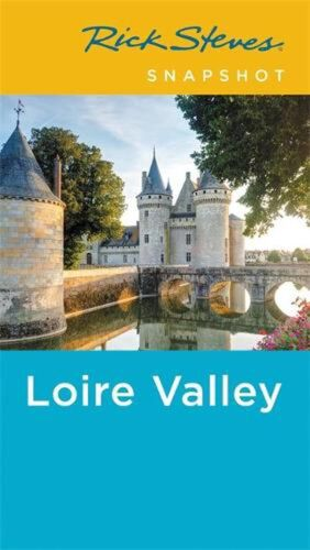 Rick Steves Snapshot Loire Valley (fourth Edition) by Rick Steves Paperback Book