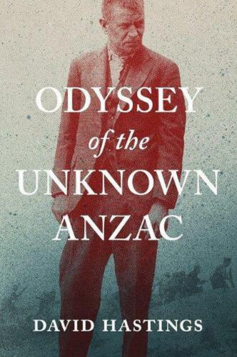 Odyssey of the Unknown Anzac by David Hastings Paperback Book Free Shipping!