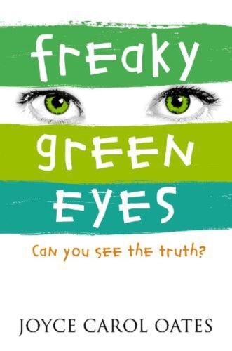 Freaky Green Eyes: Can you see the truth? by Joyce Carol Oates (English) Paperba