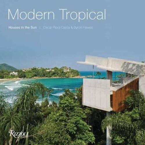Modern Tropical: Houses in the Sun by Byron Hawes Hardcover Book Free Shipping!