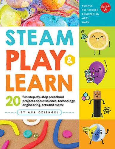Steam Play & Learn: 20 fun step-by-step preschool projects about science, techno