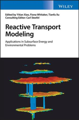 Reactive Transport Modeling: Applications in Subsurface Energy and Environmental