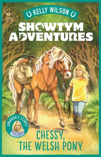Showtym Adventures 4: Chessy, the Welsh Pony by Kelly Wilson Paperback Book Free
