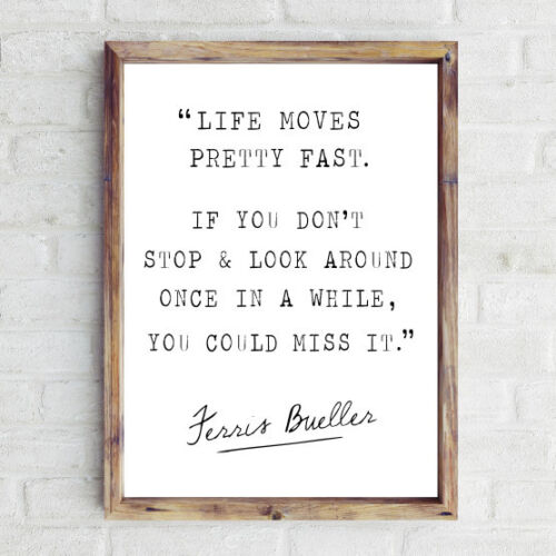 NEW Ferris Bueller quote print Women's by Hark Home