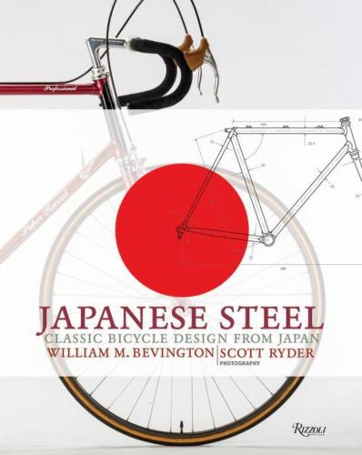 Japanese Steel: Classic Bicycle Design from Japan by William Bevington Hardcover
