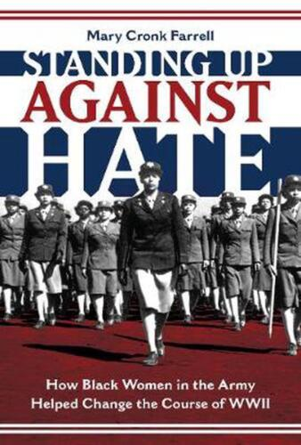Standing Up Against Hate:how Black Women in the Army Helped Chang: How Black Wom
