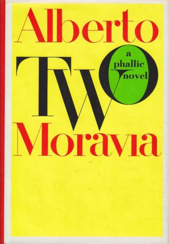 Alberto Moravia TWO: A PHALLIC NOVEL 1st Ed. HC Book