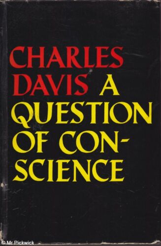 Charles Davis A QUESTION OF CONSCIENCE 1st Ed. HC Book
