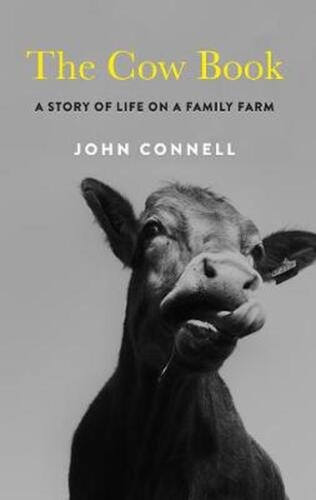 Cow Book: A Story of Life on an Irish Family Farm by John Connell Paperback Book