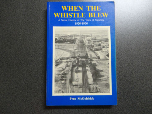 WHEN THE WHISTLE BLEW  BY  PRUE McGOLDRICK~