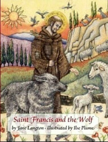 Saint Francis & the Wolf by Jane LANGTON [Illustrated by Ilse Plume]