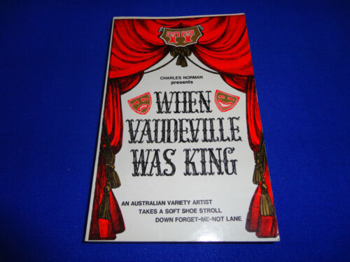 WHEN VAUDEVILLE WAS KING  BY  CHARLES NORMAN  -  PB BOOK!!