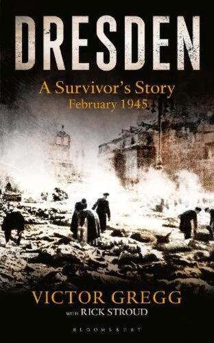 Dresden: A Survivor's Story, February 1945 by Victor Gregg (English) Paperback B