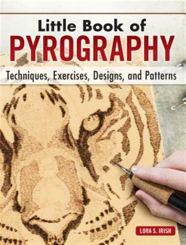 Little Book Pyrography Techniques Exercises Designs Pa by Irish Lora S -Hcover
