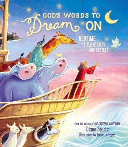 God's Words to Dream on: Bedtime Bible Stories and Prayers by Diane Stortz Hardc