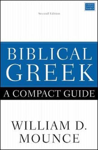 Biblical Greek: A Compact Guide: Second Edition by William D. Mounce Paperback B