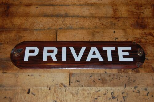 Porcelain PRIVATE  Sign White Letters on Faux Wood Grain Enamel