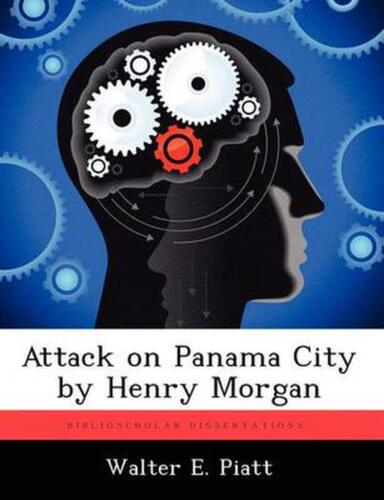 Attack on Panama City by Henry Morgan by Walter E. Piatt (English) Paperback Boo