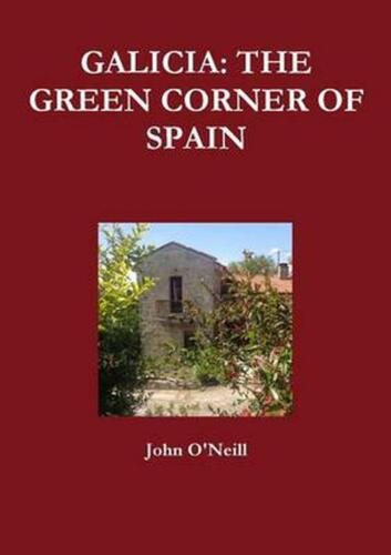 Galicia: the Green Corner of Spain by John O'Neill (English) Paperback Book Free