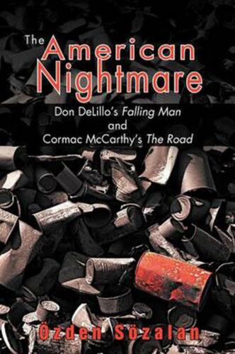 The American Nightmare: Don Delillo's Falling Man and Cormac McCarthy's the Road