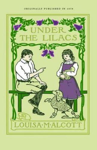 Under the Lilacs by Louisa May Alcott (English) Paperback Book Free Shipping!