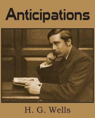 Anticipations by H.G. Wells (English) Paperback Book Free Shipping!