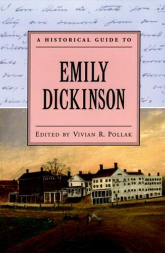 A Historical Guide to Emily Dickinson by Pollak, Vivian R. (English) Paperback B
