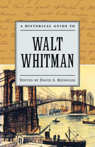 A Historical Guide to Walt Whitman by David S. Reynolds (English) Paperback Book